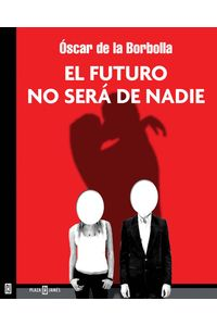 lib-el-futuro-no-sera-de-nadie-penguin-random-house-9786073109147