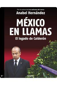 lib-mexico-en-llamas-el-legado-de-calderon-penguin-random-house-9786073114523