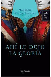 lib-ahi-le-dejo-la-gloria-grupo-planeta-9789584234391