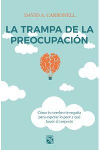 lib-la-trampa-de-la-preocupacion-grupo-planeta-9786070745393