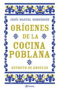lib-origenes-de-la-cocina-poblana-grupo-planeta-9786070745812