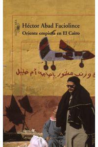 lib-oriente-empieza-en-el-cairo-penguin-random-house-9789587581881