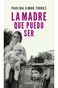 lib-la-madre-que-puedo-ser-grupo-planeta-9789501297805