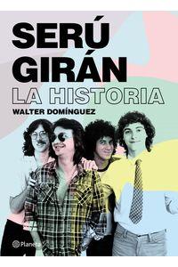 lib-seru-giran-la-historia-grupo-planeta-9789504964513