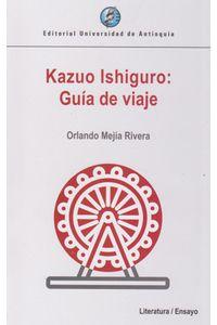 kazuo-ishiguro-guia-de-viaje-9789587149326-udea