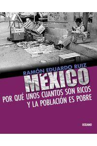 bw-meacutexico-por-queacute-unos-cuantos-son-ricos-y-la-poblacioacuten-es-pobre-ocano-9786074004908