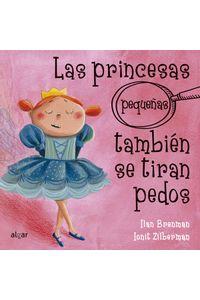 las-princesas-pequeas-tambin-se-tiran-pedos-9788491423430-ased