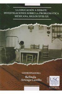 educacion-debat-investigaciones-sobre-problematica-mexican-9789585583221-usca