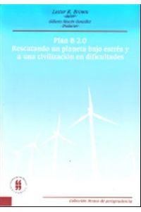 plan-b-2-0-rescatando-un-planeta-bajo-estres-y-a-una-civilizacion-en-dificultades-9789588378378-uros