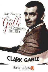 ag-clark-gable-la-corona-del-rey-tb-editores-9788495602282