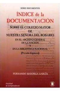 indice-de-la-documentacion-sobre-el-colegio-mayor-de-nuestra-senora-del-rosario-en-el-archivo-general-de-la-nacion-y-en-la-biblioteca-nacional-periodo-hispanico-9789589203842-uros