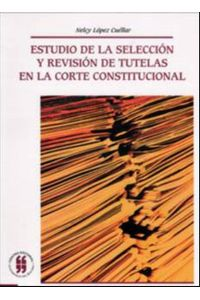estudio-de-la-seleccion-y-revision-de-tutelas-en-la-corte-constitucional-9789588225654-uros