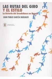 las-rutas-del-giro-y-el-estilo-la-historia-del-breakdance-en-bogota-9789588225869-uros