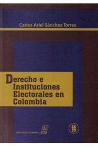 derecho-e-instituciones-electorales-en-colombia-9789588235394-uros