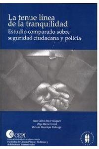 la-tenue-linea-de-la-tranquilidad-estudio-comparado-sobre-seguridad-ciudadana-y-policia-9789588225692-uros