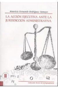 la-accion-ejecutiva-ante-la-jurisdiccion-administrativa-9789588298405-uros