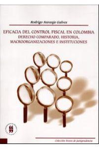 eficacia-del-control-fiscal-en-colombia-derecho-comparado-historia-macroorganizaciones-e-instituciones-9789588298665-uros