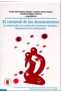 el-carnaval-de-los-desencuentros-la-construccion-de-los-derechos-humanos-sexuales-y-reproductivos-en-adolescentes-9789588298702-uros