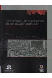 construyendo-una-ciudad-region-del-conocimiento-en-bogota-9789588298788-uros