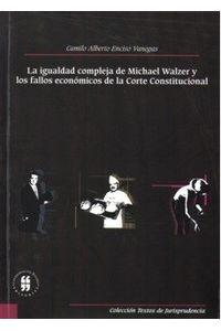 la-igualdad-compleja-de-michael-walzer-y-los-fallos-economicos-de-la-corte-constitucional-9789588298757-uros