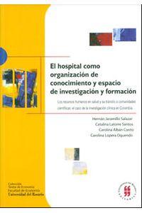 el-hospital-como-organizacion-de-conocimiento-y-espacio-de-investigacion-y-formacion-9789588298993-uros