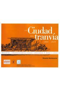 la-ciudad-del-tranvia-1880-1920-bogota-transformaciones-urbanas-y-movilidad-9789588378510-uros
