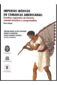imperios-ibericos-en-comarcas-americanas-estudios-regionales-de-historia-colonial-brasilera-y-neogranadina-9789588378428-uros