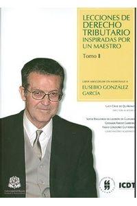 lecciones-de-derecho-tributario-inspiradas-por-un-maestro-liber-amicorum-en-homenaje-a-eusebio-gonzalez-garcia-tomo-ii-9789587380989-uros