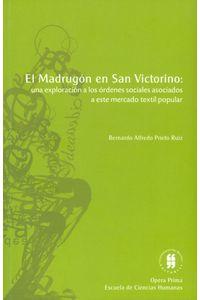 el-madrugon-en-san-victorino-una-exploracion-a-las-ordenes-sociales-asociados-a-este-mercado-textil-popular-9789587381986-uros