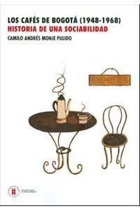 los-cafes-de-bogota-1948-1968-historia-de-una-sociabilidad-9789587381832-uros