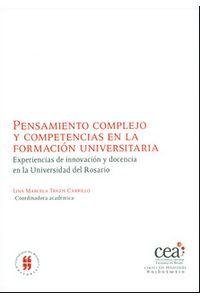pensamiento-complejo-y-competencias-en-la-formacion-universitaria-experiencias-de-innovacion-y-docencia-en-la-universidad-del-rosario-9789587382068-uros