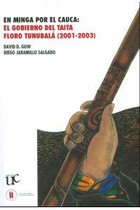 en-minga-por-el-cauca-el-gobierno-del-taita-floro-tunubala-2001-2003-9789587383799-uros