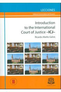 introduction-to-the-international-court-of-justice-icj-edicion-bilingue-9789587384079-uros
