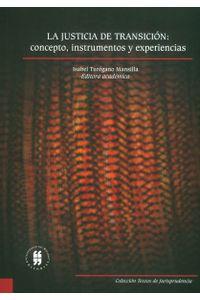 la-justicia-de-transicion-concepto-instrumentos-y-experiencias-9789587384239-uros