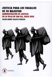 justicia-para-los-vasallos-de-su-majestad-administracion-de-justicia-en-la-villa-de-san-gil-siglo-xviii-9789587386530-uros