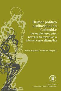 humor-politico-audiovisual-en-colombia-de-los-gloriosos-anos-noventa-en-television-a-internet-como-alternativa-9789587389746-uros