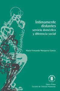 intimamente-distantes-servicio-domestico-y-diferencia-social-9789587389715-uros