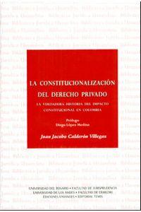 la-constitucionalizacion-del-derecho-privado-la-verdadera-historia-del-impacto-constitucional-en-colombia-9789583509834-uros
