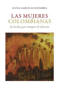 las-mujeres-colombianas-su-lucha-por-romper-el-silencio-9789587842401-uros