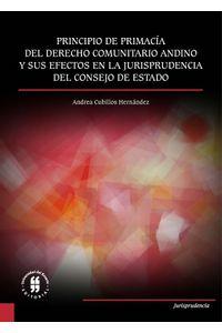 principio-de-primacia-del-derecho-comunitario-andino-y-sus-efectos-en-la-jurisprudencia-del-consejo-de-estado-9789587842463-uros