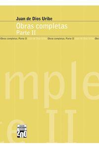 obras-completas-de-juan-de-dios-uribe-parte-ii-9789588743325-itme