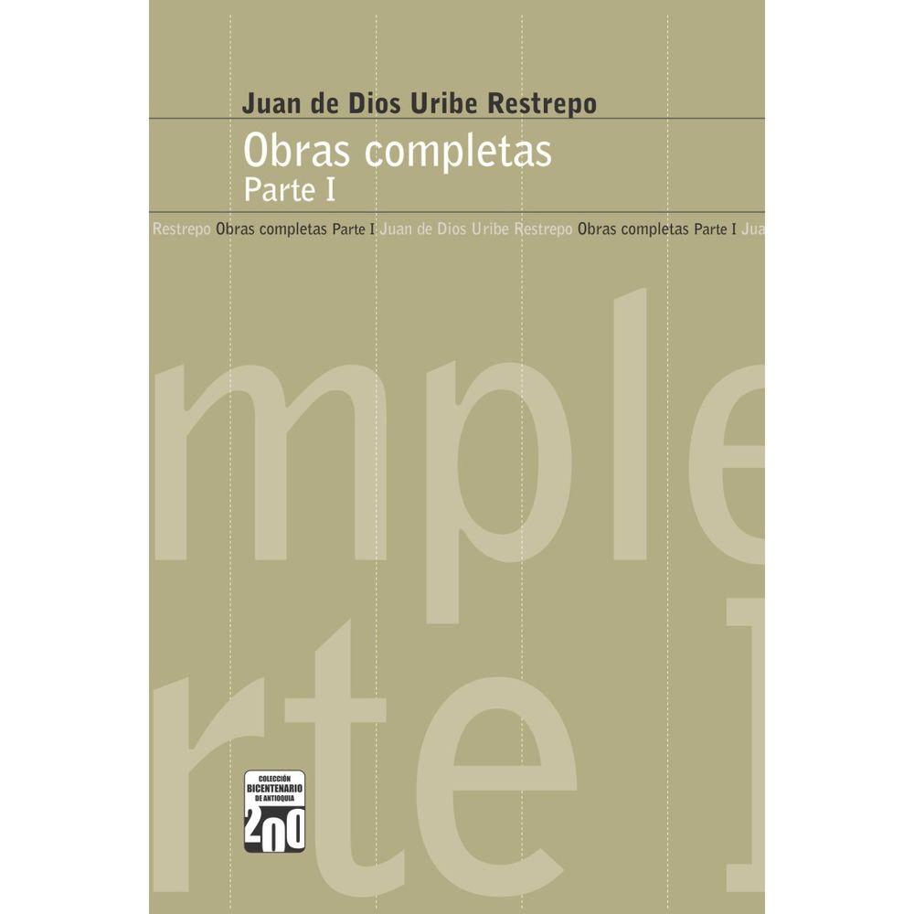 Obras completas de Juan de Dios Uribe. Parte I   Juan de Dios Uribe -  LibreriadelaU