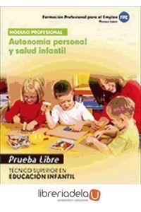 ag-tecnico-superior-en-educacion-infantil-autonomia-personal-y-salud-infantil-pruebas-libres-editorial-mad-9788467682342