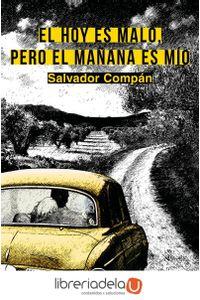 ag-el-hoy-es-malo-pero-el-manana-es-mio-espasa-libros-sl-9788467039894