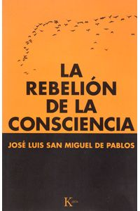 La-rebelion-de-la-consciencia-9788499884066-urno
