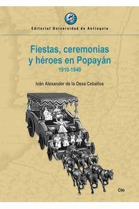 bw-fiestas-ceremonias-y-heacuteroes-en-popayaacuten-u-de-antioquia-9789587149142