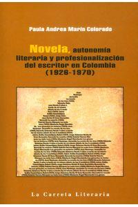novela-autonomia-literaria-y-profesionalizacion-9789588427959-carr