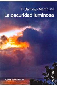 La-oscuridad-luminosa-9788441436671-urno