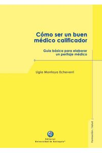bw-coacutemo-ser-un-buen-meacutedico-calificador-u-de-antioquia-9789587149074