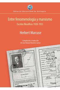 bw-entre-fenomenologiacutea-y-marxismo-u-de-antioquia-9789587148473